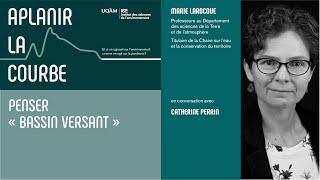 Entretien: Penser «bassin versant» avec Marie Larocque