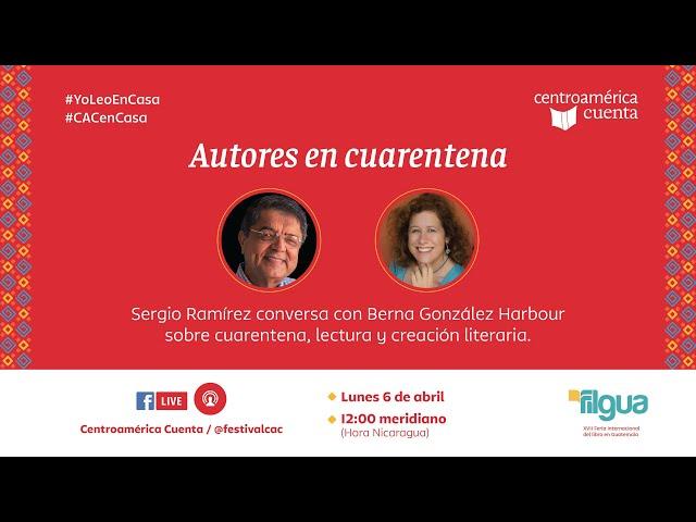 Autores en cuarentena #1 | Sergio Ramírez y Berna González Harbour