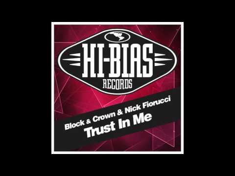 Block & Crown & Nick Fiorucci  - Trust In Me