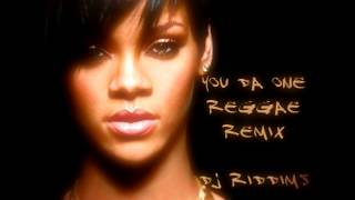 Rihanna - You Da One - Reggae Remix (Download!)