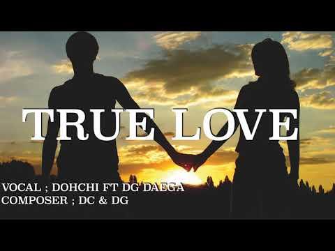 KAREN NEW SONG [ TRUE LOVE OFFICIAL ] DOHCHI FT DG DAEGA
