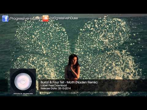 Burial & Four Tet - Moth (Naden Remix) [Free Download]