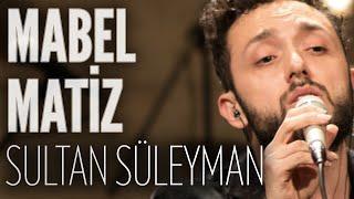 Mabel Matiz - Sultan Süleyman (JoyTurk Akustik)
