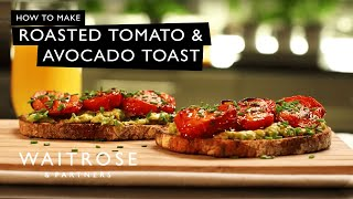 roasted tomato and avocado toast waitrose