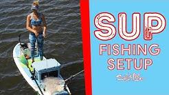 SUP Fishing Setup | Salt Life