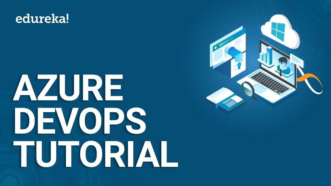 Azure DevOps Tutorial : Why should you use DevOps on Azure