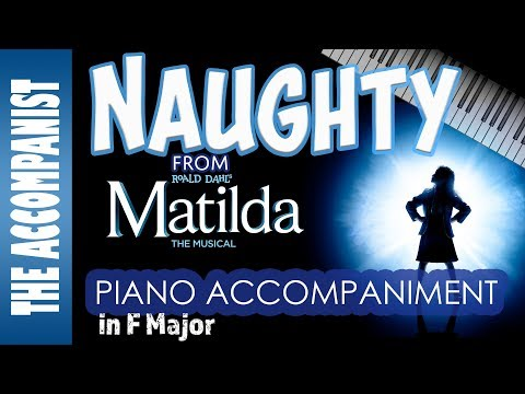 Naughty - from the musical 'Matilda' - Piano Accompaniment - The Accompanist - Karaoke