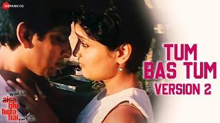 Tum Bas Tum (Version 2) | Waisa Bhi Hota Hai - II (2003) | Arshad Warsi | Shibani Kashyap