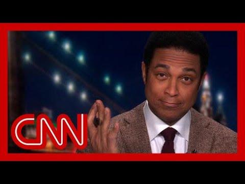 Don Lemon rolls the tape on Trump's 2020 'insane reality show'