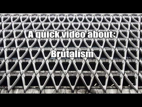 A Quick Video About: Brutalism