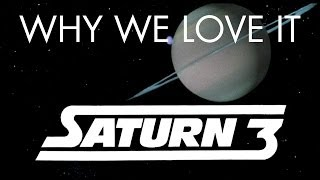 Saturn 3 - Why We Love It