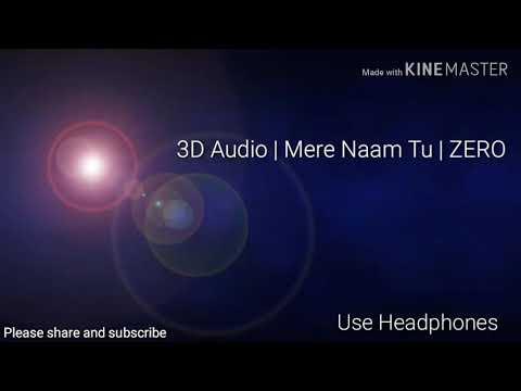 Mere Naam Tu | ZERO | Abhay Jodhpurkar Ajay Atul | 3D Audio | Use Headphones