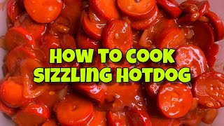 HOW TO COOK SIZZLING HOTDOG  Mia Beronilla