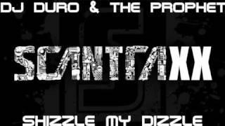 DJ Duro & The Prophet, Shizzle My Dizzle