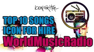 ICON FOR HIRE | TOP 10 SONGS