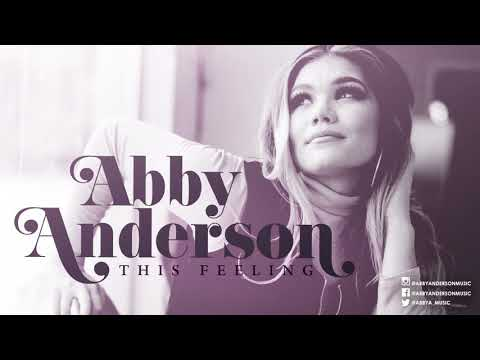 """Abby Anderson """"This Feeling"""" Official Audio"""