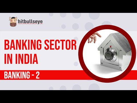Banking 2: Banking Sector in India