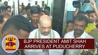 BJP President Amit Shah arrives at Puducherry
