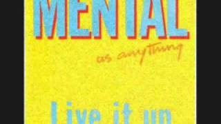 Mental As Anything  Live It Up (Ext Vers)