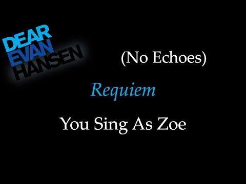 Dear Evan Hansen - Requiem - Karaoke/Sing With Me: You Sing Zoe (No Echoes)