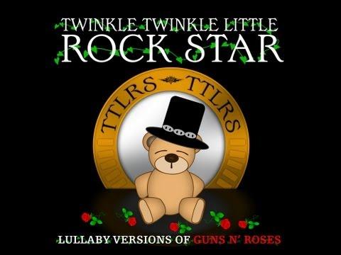 Sweet Child O Mine Lulla Versions of Guns N Roses  Twinkle Twinkle Little Rock Star