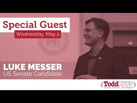 Todd Huff Radio Special Guest: Luke Messer