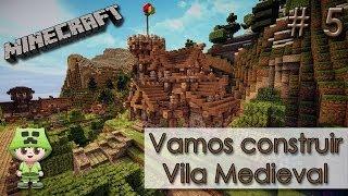 Minecraft - Vamos construir uma Vila Medieval #5