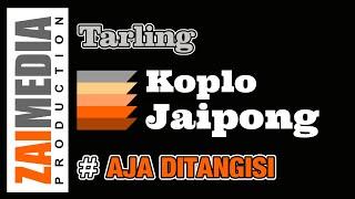 TARLING TENGDUNG KOPLO JAIPONG AJA DITANGISI (COVER) By Zaimedia Production Group