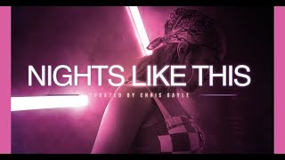NIGHTS LIKE THIS   CURATED BY CHRIS GAYLE