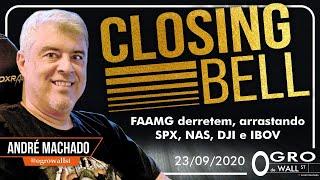 CLOSING BELL DO OGRO (BETA) - Quarta, 23-09-2020 (FAAMG derretem, arrastando SPX, NAS, DJI e IBOV)