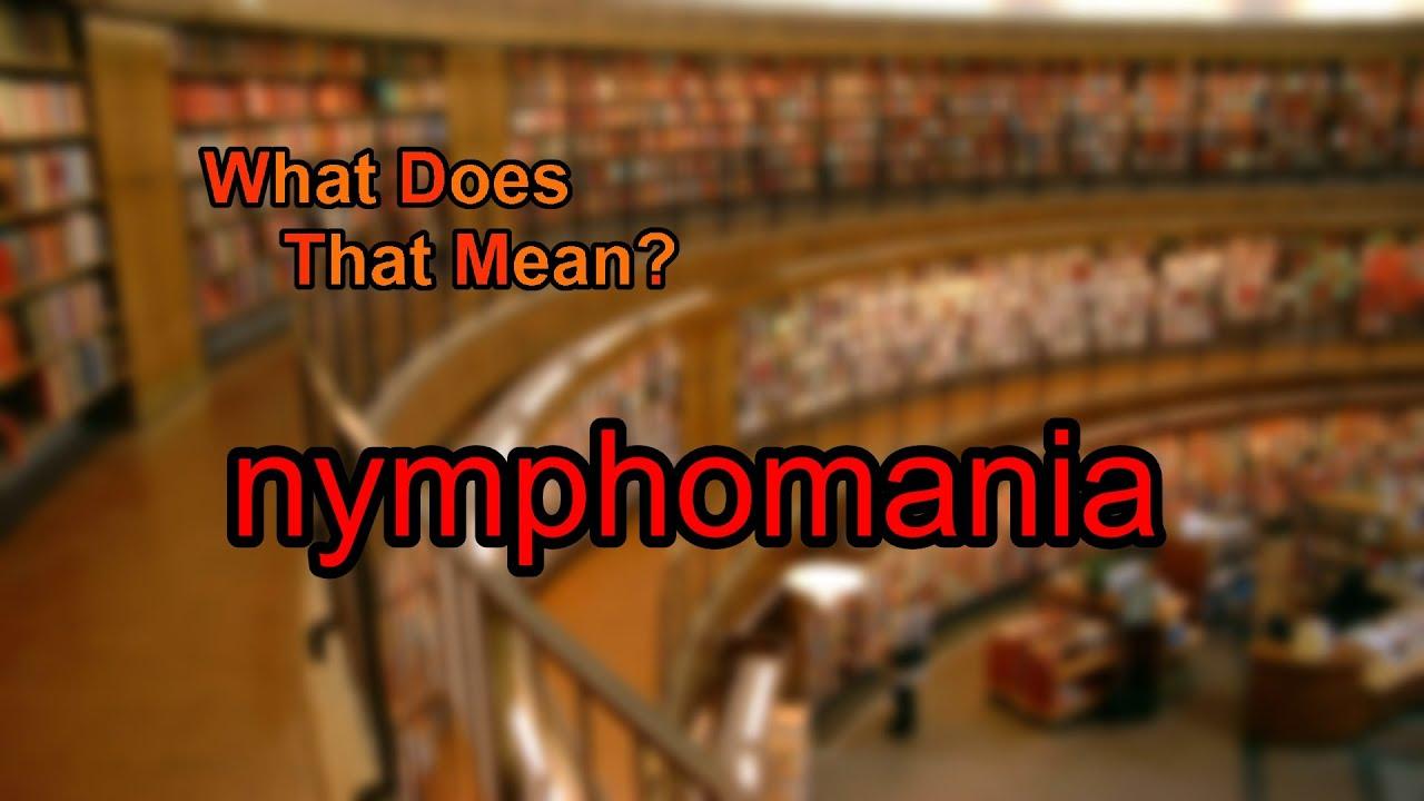 The term Nymphomania?
