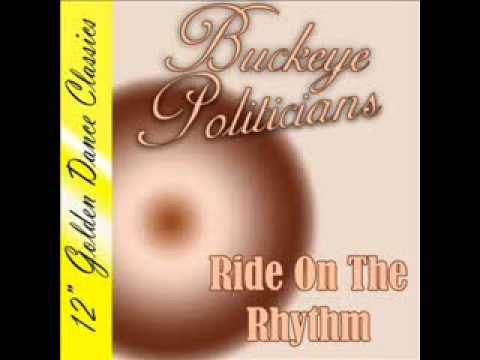 Buckeye Politicians - Ride On The Rhythm