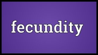 Fecundity Meaning