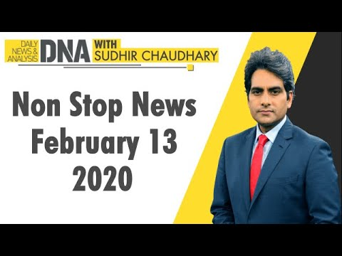 DNA: Non Stop News, February 13, 2020 | Sudhir Chaudhary | DNA ZEE NEWS