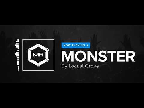 Locust Grove - Monster [HD]