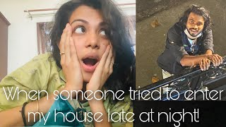 When a Stranger tried to enter my House at night | What actually happened last night | Diya Krishna