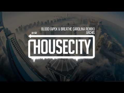 ARCHIS - Blood (APEK & Breathe Carolina Remix)