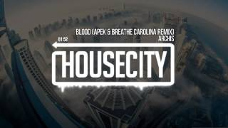 ARCHIS - Blood (APEK & Breathe Carolina Remix)