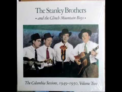The Columbia Sessions, 1949 - 1950, Vol.2 [1982] - The Stanley Brothers & The Clinch Mountain Boys