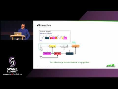 MatFast: In Memory Distributed Matrix Computation Processing and Optimization  - Yanbo Liang