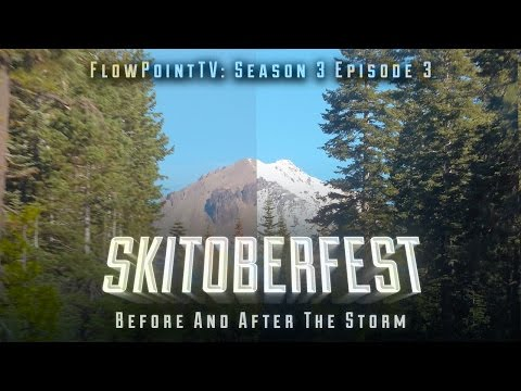 SKITOBERFEST: Before and After The Storm - FlowPointTV S3 E3