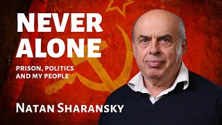 Natan Sharansky - Prison, Politics and My People