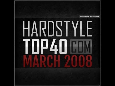 Fear.fm hardstyle top 40 march 2008