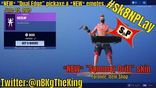"Fortnite: Item Shop/ ""Summer Drift"" skin - ""Sizzlin"" emote released (6-25-19) #sk8NPLay #nBKg"