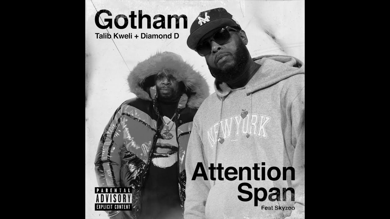 Gotham Talib Kweli & Diamond D Ft  Skyzoo   Attention Span (Official Audio)