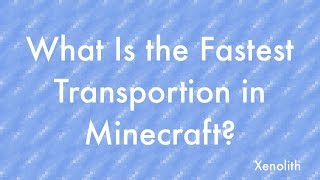 What are the Fastest Method of Travel in Minecraft?