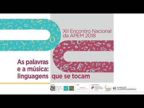 XII Encontro Nacional da APEM   2018 - As palavras e a música: linguagens que se tocam