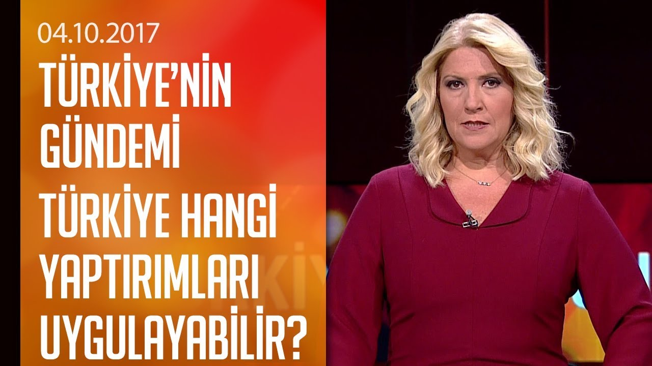 Türkiye Kuzey Irak için hangi yaptırımları uygulayabilir? - Türkiye'nin Gündemi 04.10.2017 Çarş