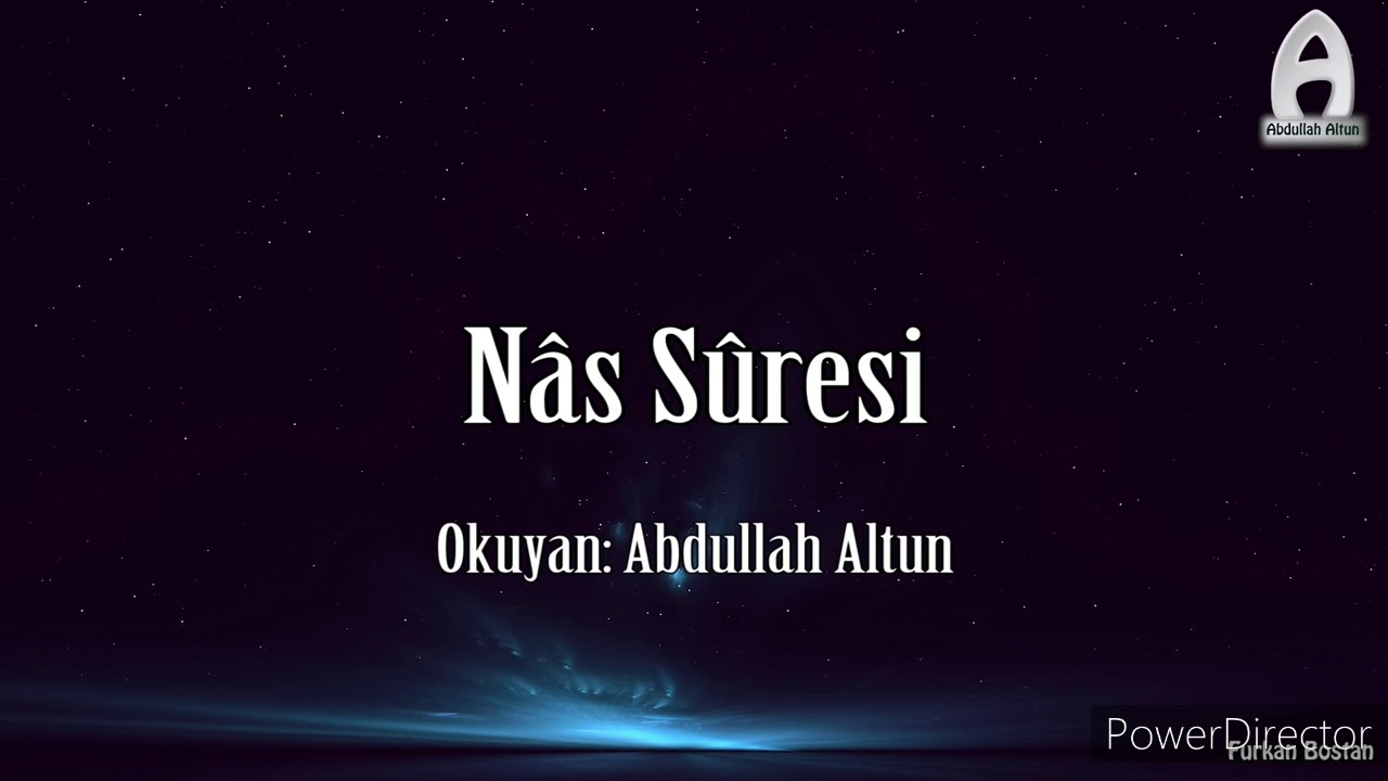 Abdullah Altun - Nas, Felak, Ayetel Kürsi