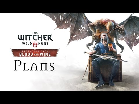 WITCHER 3: Blood and Wine - Plans